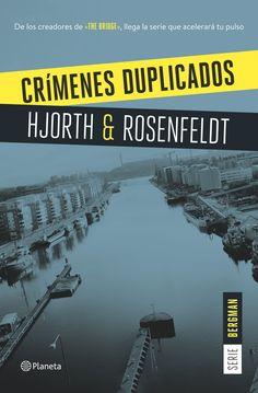 Crímenes duplicados, de Michael Hjorth y Hans Rosenfeldt. Un nuevo caso para Sebastian Bergman,el psicólogo criminal más brillante,atractivo e insufrible...