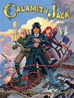Graphic Novel Calamity Jack by Dean Hale, Shannon Hale, and Nathan Hale 4 Stars (Goodreads) Books For Boys, Childrens Books, Dean, Nathan Hale, Steampunk, Sisters Book, Jack And The Beanstalk, English, Bestselling Author