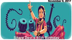 "Nov 8, 2017 Sitara Devi Google Doodle #SitaraDevi #GoogleDoodle  #Kathak #India   Today's Doodle pays homage to Sitara Devi, the legendary Kathak dancer who was described as Nritya Samragini (""Empress of Dance"") for her vibrant energy, effortless footwork, and unparalleled ability to bring a story to life.  checkout the video to know more   https://youtu.be/0XAtwFlyHtY"