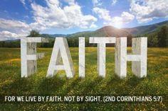 We live by Faith!