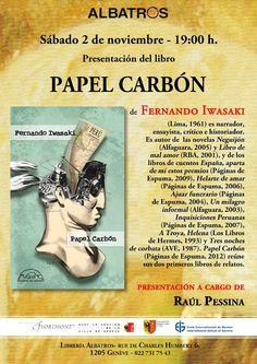 """Presentación del libro """"Papel carbón"""" (Páginas de Espuma, 2012), de Fernando Iwasaki, en la librería Albatros de Ginebra. Sábado 2 de noviembre a las 19 horas."""