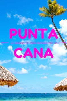 PUNTA CANA - 10 THINGS TO KNOW BEFORE YOU GO Punta Cana, Dominican Republic has everything you want in a relaxing vacation - sun, crystal clear water, white sands, swaying palm trees and floofy umbrella drinks. BUT before you take off, there's some important Type A details that you need to know to ensure the perfect getaway...