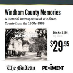 The Bulletin, Putnam Bank and Day Kimball Healthcare are happy to announce Windham County Memories: A Pictorial Retrospective of Windham County from the 1800s to the 1960s, a special hardcover book capturing the heritage of northeastern Connecticut in stunning historic photographs. Visit WINDHAMCO.PICTORIALBOOK.COM to take a look inside and pre-order a copy for our pre-sale special $29.99! Free shipping available for online orders. #CT #Connecticut #Book #History #Antique #Photography