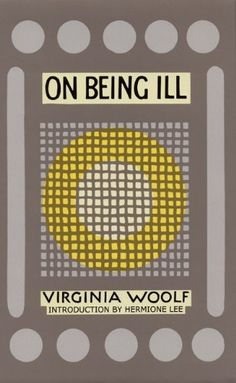 On Being Ill: Virginia Woolf, Hermione Lee: 9781930464063: Amazon.com: Books