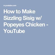 How to Make Sizzling Sisig w/ Popeyes Chicken - YouTube
