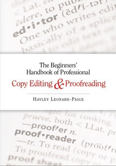 The Beginnersu0027 Handbook Of Professional Copy Editing And Proofreading By  Hayley Leonard Paige.