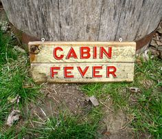 CABIN FEVER Hand Painted Sign on Reclaimed Wood by SimonSaysSigns, $34.00