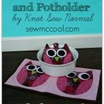 Sew an owl hot pad and potholder by knotsewnormal on sewmccool.com