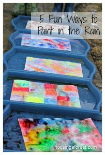 Painting in the RAIN!!! Save for a Rainy Day!!  15 fun and messy outdoor art projects for kids
