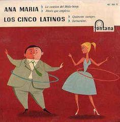 Ana Maria* / Los Cinco Latinos - La Canción Del Hula-Hoop / Quiéreme Siempre at Discogs