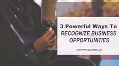 3 Powerful Ways to Recognize Business Opportunities - MACS | Motivators and Creators Women Group
