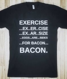 """EXERCISE"" STANDS FOR ..... - http://www.razmtaz.com/exercise-stands-for/"