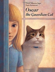 Oscar the Guardian Cat by Chiara Valentina Serge. Published April 2018 by Gibbs Smith Books 2018, The Guardian, True Stories, Cool Pictures, Valentino, Reading, Oscar, Picture Books, Walmart