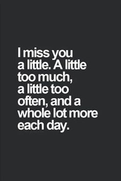 I Miss You And Missing Someone Quotes 48 I Miss You Quotes For Him, Missing You Quotes For Him, I Miss You Too, Missing Sister Quotes, I Love You So Much Quotes, Little Sister Quotes, Missing Love, New Quotes, Life Quotes