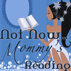 Not Now... Mommy's Reading