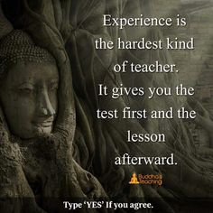 And that is why we should learn from other people's experiences. Read books, talk to people.