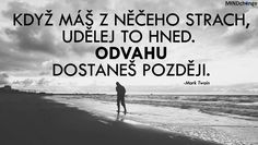 Udělej to hned Story Quotes, Humor, Powerful Words, True Words, Motto, True Stories, Quotations, Positivity, Messages