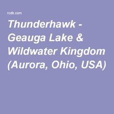 Thunderhawk - Geauga Lake & Wildwater Kingdom (Aurora, Ohio, USA)