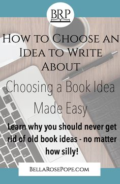 choose book idea | how to write a book | tips for writing a book | how to choose a book idea | novel writing | book writing | write a book