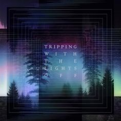 Apparitions Of Myself - Tripping With The Lights Off - artwork