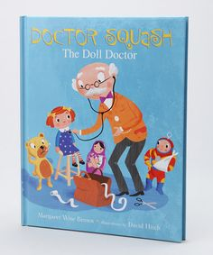 Written by the author of Goodnight Moon, this whimsical book is all about Doctor Squash who takes very, very good care of all of the toys. But one day, it's Doctor Squash who falls ill and that's when all of the toys step up to take care of their beloved Doctor. Little ones everywhere will giggle as they read about the toys' antics and gaze at the charming illustrations.Written by ...