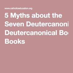 5 Myths about the Seven Deutercanonical Books