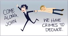 Sherlock realized that it was easier for John to keep up with him if they were just handcuffed together at all times.