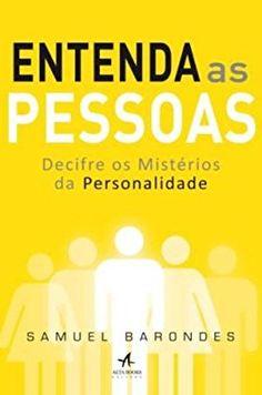 Entenda as Pessoas. Decifre os Mistérios da Personalidade - 9788576087069 - Livros na Amazon Brasil