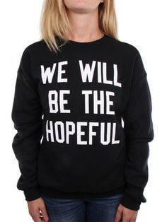 AS SEEN ON JON FOREMAN ! To Write Love on Her Arms Official Online Store - Hopeful Throwback Sweatshirt