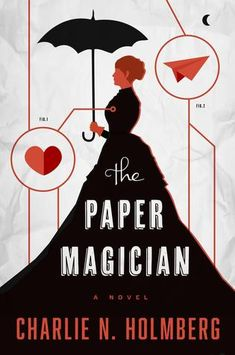 Charlie Holmberg, The Paper Magician (The Paper Magician Trilogy, #1)