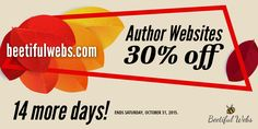 14 mores days to save big on an author website. Save 30% on beetifulwebs.com