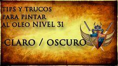 tips y trucos para pintar al oleo NIVEL 31 CLARO / OSCURO