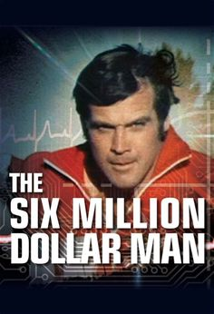 TheSixMillionDollarMan