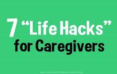 7 Life Hacks for Caregivers