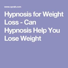 Hypnosis for Weight Loss - Can Hypnosis Help You Lose Weight
