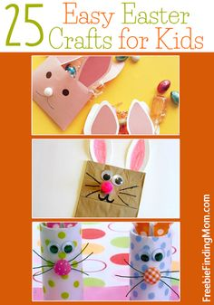 25 Easy Easter Crafts for Kids - Toilet paper roll bunnies, bunny envelope treat bags, and more.