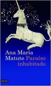 Paraíso inhabitado, de Ana María Matute. PlanetadeLibros.com