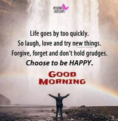Life is too precious, live it to the fullest! Motivational Good Morning Quotes, Happy Morning Quotes, Morning Quotes Images, Good Morning Greeting Cards, Good Morning Messages, Good Morning Greetings, Good Morning Motivation, Good Morning Images Flowers, Friendship Photos