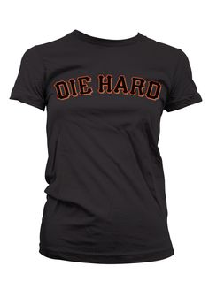 DIE HARD - San Francisco Giants shirts!  I need one of these!