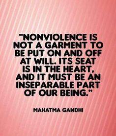 Non violence - Mahatma Gandhi
