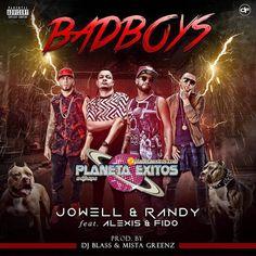 Jowell Y Randy Ft Alexis Y Fido - Bad Boys (Prod By Dj Blass Y Mista Greenz)