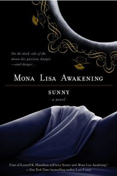 Mona Lisa Awakening by Sunny, http://www.amazon.com/dp/B001RWQVTE/ref=cm_sw_r_pi_dp_nwz1qb0S6XSVE