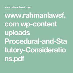 www.rahmanlawsf.com wp-content uploads Procedural-and-Statutory-Considerations.pdf