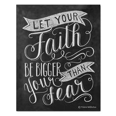 I like this lettering and the ribbon banners. Let Your Faith Be Bigger Than Your Fear - Chalkboard Art - Motivational Typography - Hand Lettering - Print Faith Quotes, Bible Quotes, Me Quotes, Chalk Art Quotes, Prayer Quotes, Great Quotes, Quotes To Live By, Inspirational Quotes, The Words