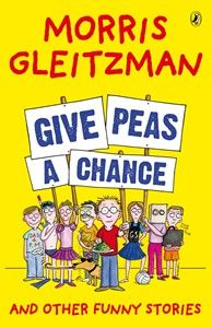 Buy Give Peas A Chance by Morris Gleitzman and Read this Book on Kobo's Free Apps. Discover Kobo's Vast Collection of Ebooks and Audiobooks Today - Over 4 Million Titles! Morris Gleitzman, Give Peas A Chance, Books Australia, Teaching Literature, Penguin Classics, Reading Challenge, Penguin Books, Funny Stories, Screenwriting