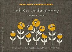 Zakka Embroidery: Simple One- and Two-Color Embroidery Motifs and Small Crafts: Amazon.es: Yumiko Higuchi: Libros en idiomas extranjeros