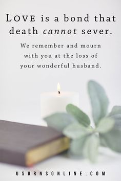 """""""Love is a bond that death cannot sever. We remember and mourn with you on the loss of your wonderful husband."""" Best bereavement quotes for sympathy, memorials, funerals, and celebration of life. Sympathy Quotes For Loss, Funeral Eulogy, Dealing With Grief, Grieving Quotes, Grief Loss, Words Of Comfort, Memories Quotes, Losing Someone, Bereavement"""