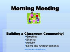 morning-meeting-greetings by Mandie Funk via Slideshare maybe convert to smartboard and randomize