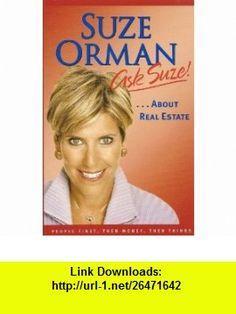Ask Suze About Real Estate (9781594489631) suze orman , ISBN-10: 1594489637  , ISBN-13: 978-1594489631 ,  , tutorials , pdf , ebook , torrent , downloads , rapidshare , filesonic , hotfile , megaupload , fileserve