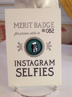 Celebrate your ironic narcissism with an ironic, narcissistic badge! A 5x7 letterpressed certificate with a real, vintage My Camera or